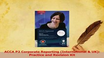 Read  ACCA P2 Corporate Reporting International  UK Practice and Revision Kit PDF Free