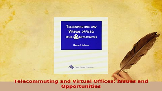 Download  Telecommuting and Virtual Offices Issues and Opportunities  EBook