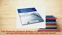 Read  Top Financial Analysis Ratios A useful reference guide of over 60 financial ratios you Ebook Free