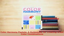 PDF  Color Harmony Pastels A Guidebook for Creating Great Color Combinations Read Online