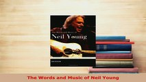 Download  The Words and Music of Neil Young PDF Online