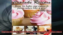 READ book  Cupcake Recipes  How to bake cup cakes and fairy cakes Like A Pro READ ONLINE