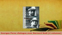 PDF  Georges Perec dialogue avec Bernard Noël 4 volumes Download Online