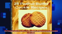 Free PDF Downlaod  25 Peanut Butter Cookie Recipes Easy Homemade Cookie Recipes  BOOK ONLINE