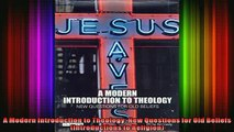 Read  A Modern Introduction to Theology New Questions for Old Beliefs Introductions to  Full EBook
