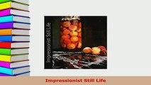 PDF  Impressionist Still Life PDF Online
