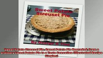 FREE DOWNLOAD  Sweet Potato Streusel Pie Sweet Potato Pie Upgraded From a ordinary Sweet Potato Pie to  BOOK ONLINE