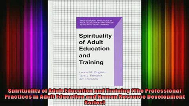 Read  Spirituality of Adult Education and Training The Professional Practices in Adult  Full EBook