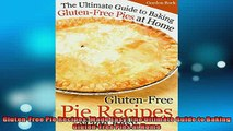 FREE DOWNLOAD  GlutenFree Pie Recipes Made Easy The Ultimate Guide to Baking GlutenFree Pies at Home  BOOK ONLINE