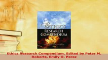 PDF  Ethics Research Compendium Edited by Peter M Roberts Emily O Perez  EBook