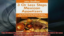 READ book  Top 30 Most Popular Mexican Appetizer Recipes in Just 3 Or Less Steps That You Must Eat  BOOK ONLINE