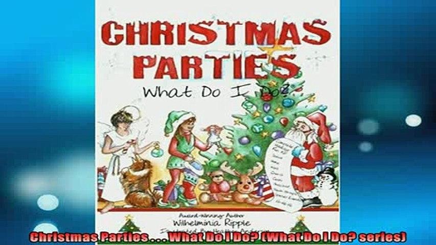 READ book  Christmas Parties    What Do I Do What Do I Do series  FREE BOOOK ONLINE