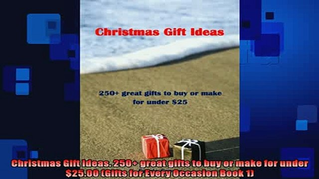 READ book  Christmas Gift Ideas 250 great gifts to buy or make for under 2500 Gifts for Every  FREE BOOOK ONLINE