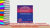 Download  The Exclusionary Rule of Evidence Comparative Analysis and Proposals for Reform  EBook
