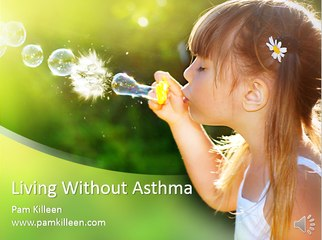 LIVING WITHOUT ASTHMA BY PAM KILLEEN