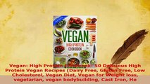 Download  Vegan High Protein Cookbook 50 Delicious High Protein Vegan Recipes Dairy Free Gluten Download Full Ebook