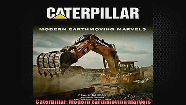READ book  Caterpillar Modern Earthmoving Marvels  BOOK ONLINE