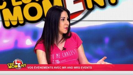 """C'est le moment ! """"Vos événements avec Mr and Mrs Events""""(19/04/16) partie 2"""