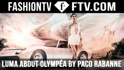 Interview with Luma from OLYMPÉA by Paco Rabanne | FTV.com