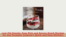PDF  LowFat Snacks Easy Rich and Savory Snack Recipes for any Occasion Leannes Quick and Read Online