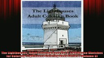 EBOOK ONLINE  The Lighthouses  Adult Coloring Book Vol3 Lighthouse Sketches for Coloring Lighthouse  FREE BOOOK ONLINE