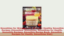 PDF  Smoothies for Weight Loss 20 Super Healthy Smoothie Recipes Smoothie Smoothies Smoothies PDF Full Ebook