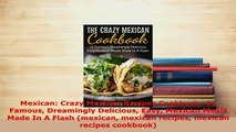 PDF  Mexican Crazy Mexican Recipes Cookbook 31 Famous Dreamingly Delicious Easy Mexican Meals Ebook