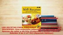 PDF  168 RECETAS PARA PREPARAR PLATOS DE VERANO E INVIERNO Una exquisita selección de opciones PDF Book Free
