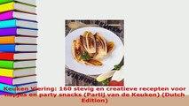 PDF  Keuken Viering 160 stevig en creatieve recepten voor hapjes en party snacks Partij van PDF Book Free
