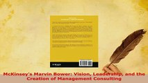 PDF  McKinseys Marvin Bower Vision Leadership and the Creation of Management Consulting Download Online