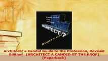Download  Architect a Candid Guide to the Profession Revised Edition ARCHITECT A CANDID GT THE Ebook