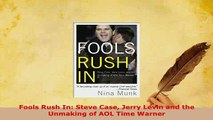 PDF  Fools Rush In Steve Case Jerry Levin and the Unmaking of AOL Time Warner Read Online