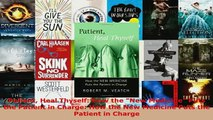 PDF  Patient Heal Thyself How the New Medicine Puts the Patient in Charge How the New Free Books