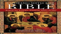 Download Cooking with the Bible  Biblical Food  Feasts  and Lore