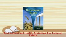Download  Environment and Health Protecting Our Common Future PDF Book Free
