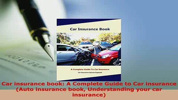 PDF  Car insurance book A Complete Guide to Car insurance Auto insurance book Understanding Download Online