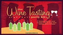 Download The Wine Tasting Party Kit  Everything You Need to Host a Fun   Easy Wine Tasting Party