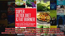 Read  Super Detox Diet  Fat Burner  Remove Toxins Increase Metabolism and Lose up to 9 Pounds  Full EBook