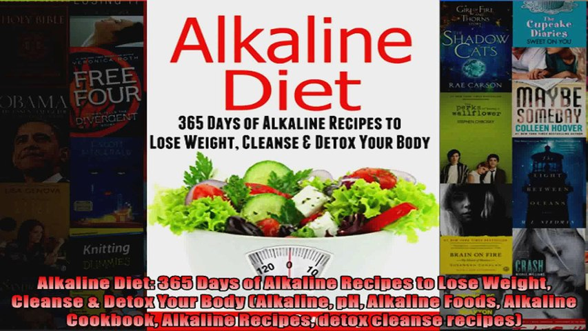 Read Alkaline Diet 365 Days of Alkaline Recipes to Lose Weight Cleanse  Detox Your Body Full EBook