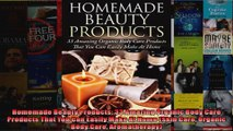 Read  Homemade Beauty Products 33 Amazing Organic Body Care Products That You Can Easily Make  Full EBook