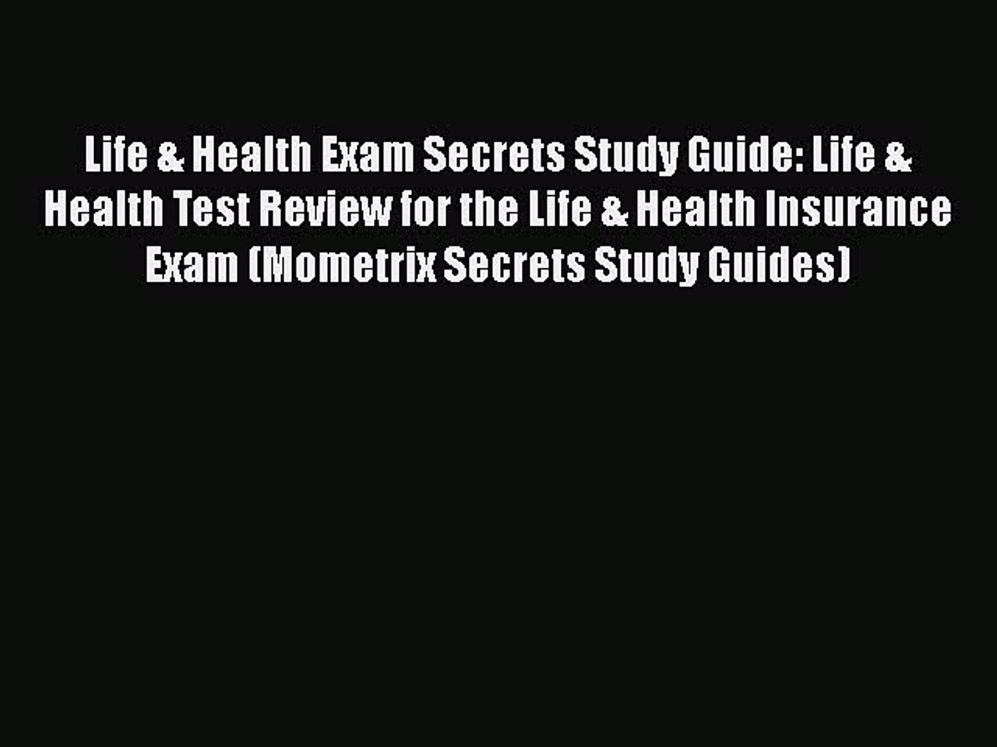 Download Life & Health Exam Secrets Study Guide: Life & Health Test Review for the Life &