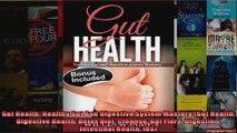 Read  Gut Health Healthy Gut And Digestive System Mastery Gut Health Digestive Health Detox  Full EBook