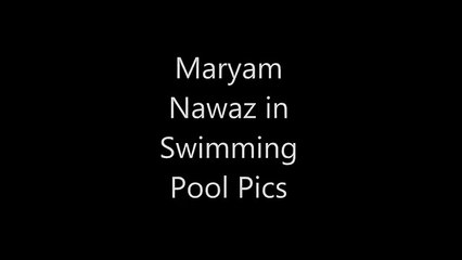 Maryam Nawaz Hot Masti in Swimming Pool Fun with Her Friends in Water -