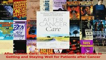 Read  After Cancer Care The Definitive SelfCare Guide to Getting and Staying Well for Patients Ebook Free