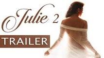 Julie 2 Official Trailer - Raai Laxmi - Rati Agnihotri - Rati Agnihotri
