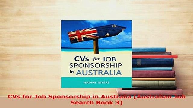 PDF  CVs for Job Sponsorship in Australia Australian Job Search Book 3 PDF Online