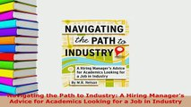 PDF  Navigating the Path to Industry A Hiring Managers Advice for Academics Looking for a Job Read Online