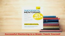 PDF  Successful Mentoring in a Week Teach Yourself Free Books