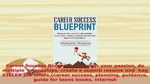 PDF  Career Success Blueprint Discover your passion do multiple  internships create a superb Read Full Ebook