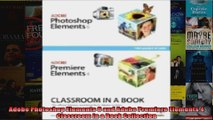 Adobe Photoshop Elements 6 and Adobe Premiere Elements 4 Classroom in a Book Collection